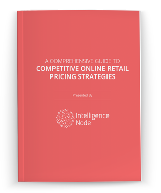 A-Comprehensive-Guide-to-Competitive-Online-Retail-Pricing-Strategies-Intelligence-Node-eBook-April-LP-IMG.png